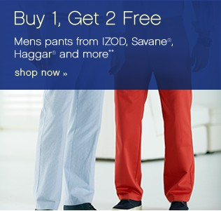 Buy 1, Get 2 FREE Mens pants from IZOD, Savane® Haggar® and more**. Shop now.