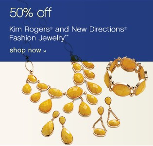 50% off Kim Rogers® and New Directions® Fashion Jewelry**. Shop now.
