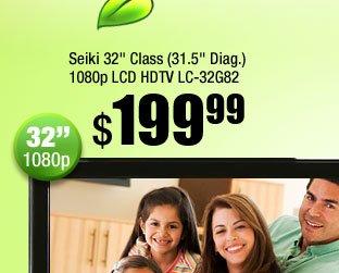"""Seiki 32"""" Class (31.5"""" Diag.) 1080p LCD HDTV LC-32G82"""