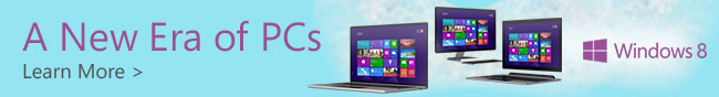 Microsoft - A New Era of PCs. Windows 8. Learn More.