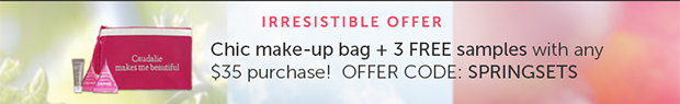 Irresistible Offer: Chic make-up bag + 3 FREE samples with any $35 purchase! Offer Code: SPRINGSETS*