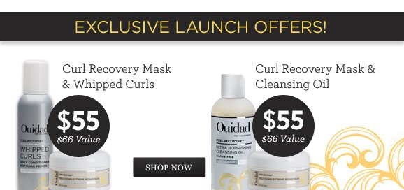 EXCLUSIVE LAUNCH OFFERS! Curl Recovery Mask & Whipped Curls Curl Recovery Mask & Cleansing Oil
