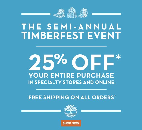 The Semi-Annual TimberFest Event. 25% off* your entire purchase in specialty stores and online. Free shipping on all orders.* Shop Now