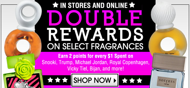 In Stores And Online Double Rewards On Select Fragrances. Offer Valid April 11th-14th.