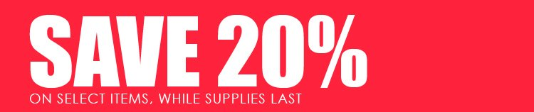Save 20% on select items!