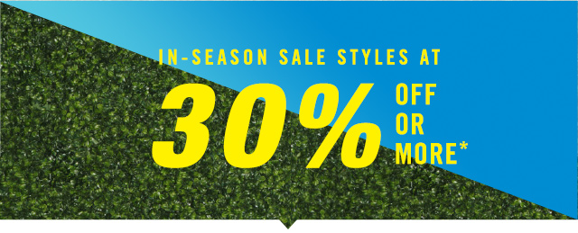 IN-SEASON SALE STYLES AT 30% OFF OR MORE*