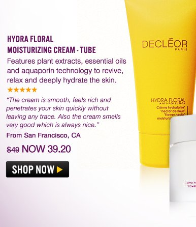 """Hydra Floral Moisturizing Cream – Tube Features plant extracts, essential oils and aquaporin technology to revive, relax and deeply hydrate the skin. """"The cream is smooth, feels rich and penetrates your skin quickly without leaving any trace. Also the cream smells very good which is always nice."""" –From San Francisco, CA $49 Shop Now>>"""