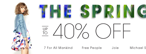 THE SPRING SALE. UP TO 40% OFF.