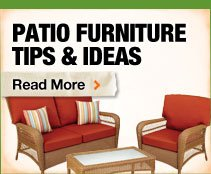Patio Furniture Tips & Ideas Read More