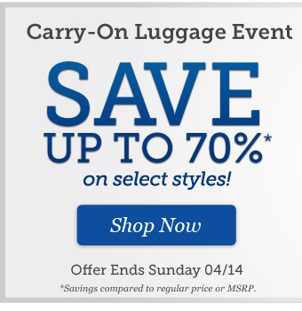 Carry-On Luggage Event |Save up to 70%* on select styles | Offer Ends Sunday 04/14 | Shop Now