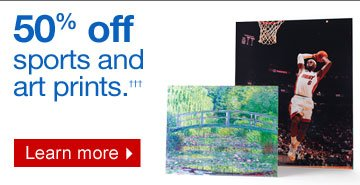 50% off  sports and art prints†††. Learn more.