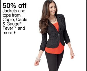 50% off Jackets and tops from Cupio, Cable & Gauge®, Fever™ and more. Shop now.