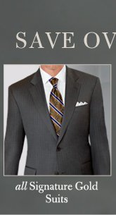 all Signature Gold Suits - Over 60% Off*