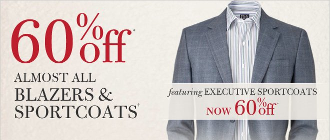 60% Off* Almost All Blazers & Sportcoats†