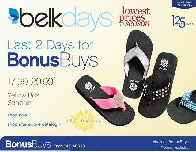 Belk Days Lowest Prices of the Season. Last 2 Days for BonusBuys! Shop interactive catalog.