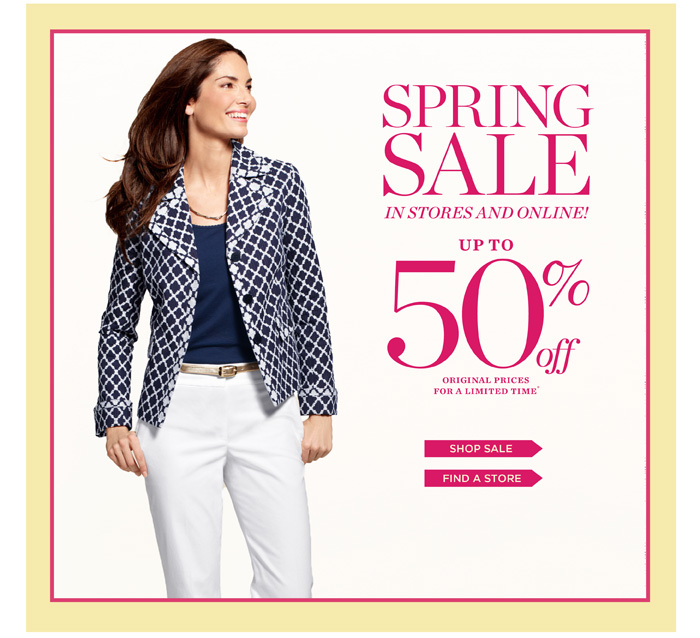 Spring Sale in stores and online! Up to 50% off original prices for a limited time. Shop Sale. Find a Store.