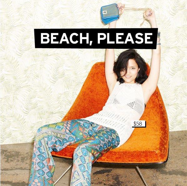 BEACH, PLEASE