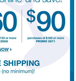 Take $90 off $180, $60 off $130, or $30 off $75. Go Now!