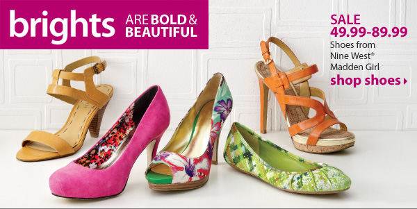 SALE 49.99-89.99. Shoes from Nine West® and Madden Girl. Shop shoes.