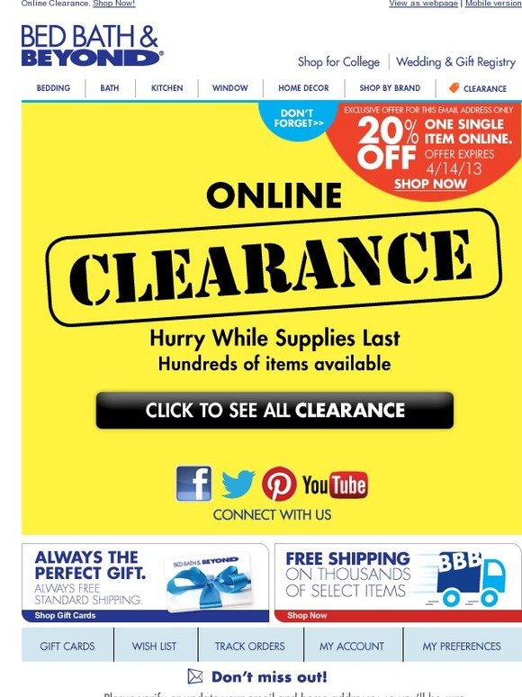 bed bath and beyond your 20 offer expires 4 14 13 online clearance get it before it 39 s gone. Black Bedroom Furniture Sets. Home Design Ideas