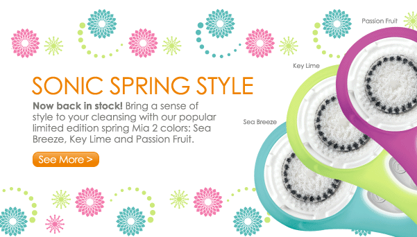 Sonic Spring Style Now back in stock! Bring a sense of style to your cleansing with our popular limited edition spring Mia 2 colors: Sea Breeze, Key Lime and Passion Fruit. See More >