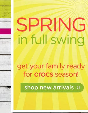 Spring in full swing - get your family ready for crocs season! shop new arrivals