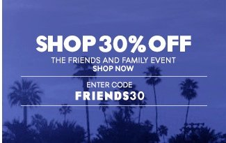 Shop 30% Off: The Friends and Family Event – Enter Code FRIENDS30