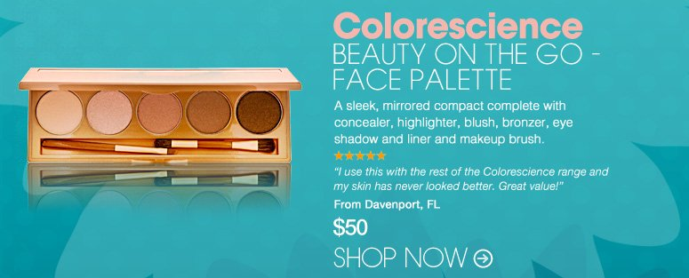 "Colorescience Beauty On The Go - Face Palette A sleek, mirrored compact complete with concealer, highlighter, blush, bronzer, eye shadow and liner and makeup brush. ""I use this with the rest of the Colorescience range and my skin has never looked better. Great value!"" –From Davenport, FL $50 Shop Now>>"