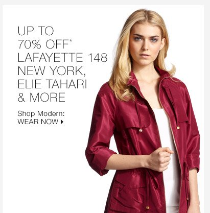 Up To 70% Off* Lafayette 148 New York, Elie Tahari &  More