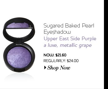 Sugared Baked Pearl Eyeshadow - Upper East Side Purple - a luxe, metallic grape - NOW: $21.60