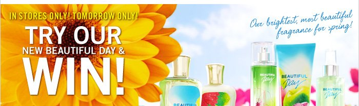 Try Our New Beautiful Day & Win!