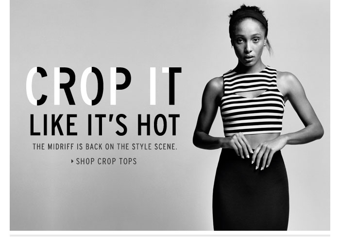 CROP IT LIKE IT'S HOT - Shop Crop Tops