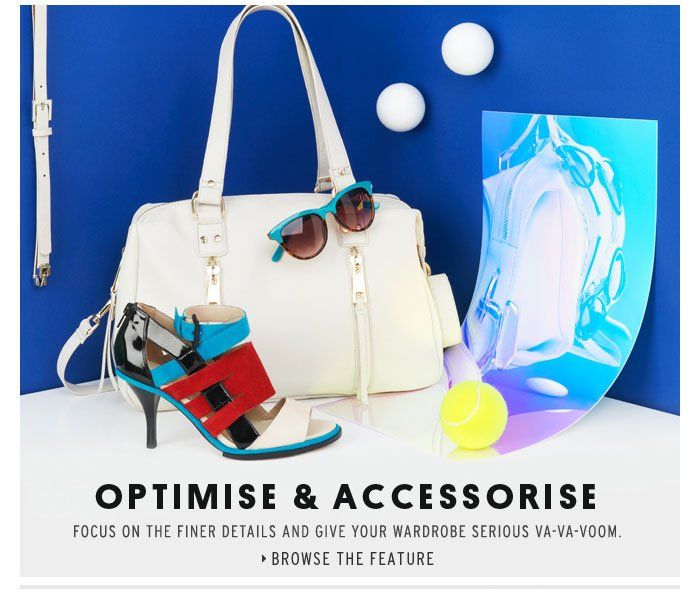OPTIMISE & ACCESSORISE - Browse the feature