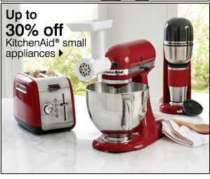 Up to 30% off KitchenAid® small appliances. Shop now.