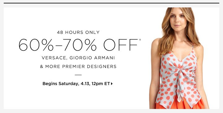 60%-70% Off* Versace, Giorgio Armani & More...Shop Now