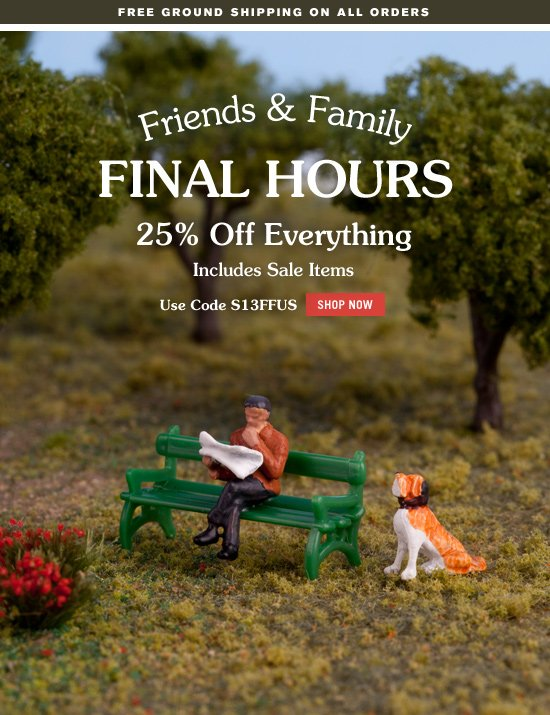 Friends and Family FINAL HOURS 25 percent Off Everything. Includes Sale Items. Use Code S13FFUS. Shop Now.