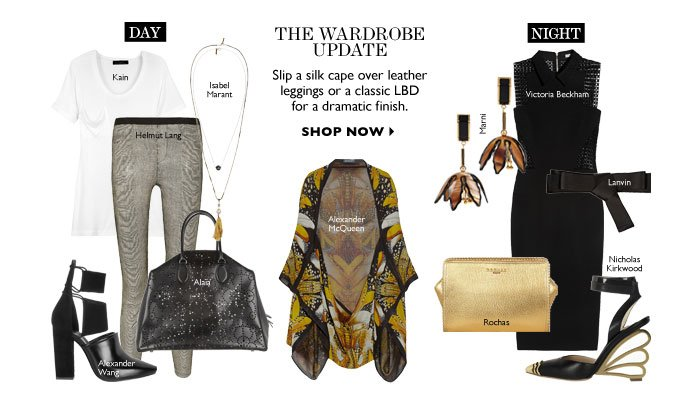 THE WARDROBE UPDATE Slip a silk cape over leather leggings or a classic LBD for a dramatic finish.  SHOP NOW