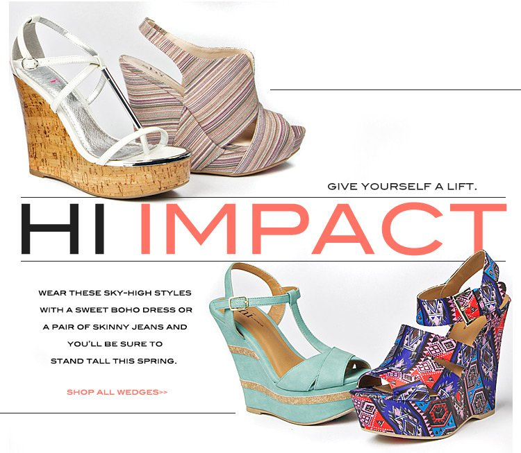 Hi Impact. Give Yourself a Lift in New Wedges this Spring.