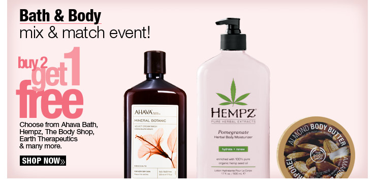 Buy 2, Get 1 Free Choose from Ahava Bath, Hempz, The Body Shop,  Earth Therapeutics & many more.