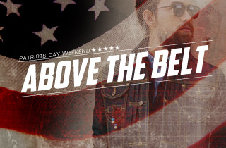 Patriots Day Weekend: Above The Belt