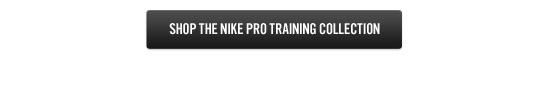SHOP THE NIKE PRO TRAINING COLLECTION