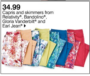 34.99 Capris and skimmers from Relativity®, Bandolino®, Gloria Vanderbilt® and Earl Jean®. Shop now.