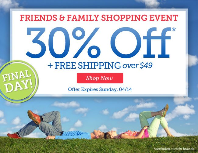 Friends & Family Shopping Event | 30% OFF + Free Shipping over $49 | Final Day! | Shop Now