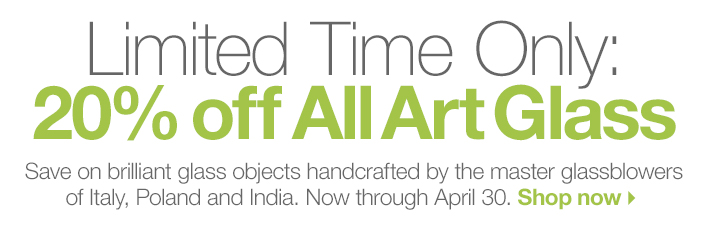 Limited Time Only: 20% off All Art Glass