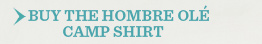 Buy The Hombre Ole Camp Shirt