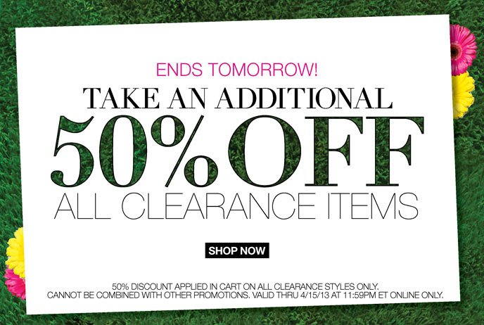 Ends Tomorrow! Take an Additional 50% Off All Clearance Items
