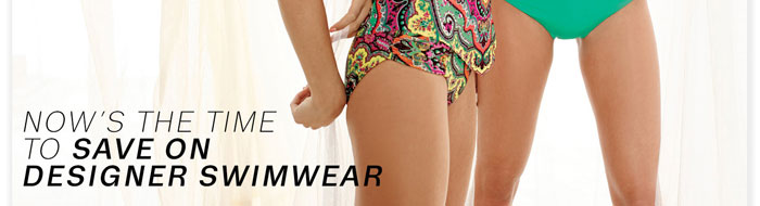 Now's the time to save on designer swimwear