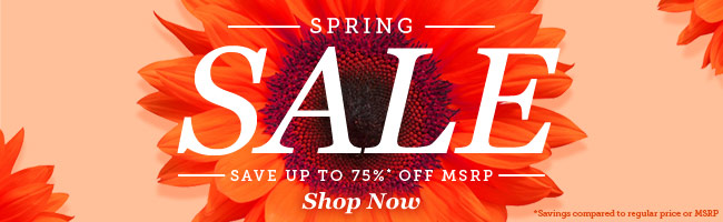 Spring Sale | Save up to 75% Off MSRP | Shop Now