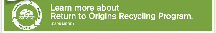 Learn more about Return to Origins Recycling Program LEARN MORE