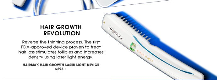 Hair Growth Revolution | Reverse the thinning process. The first FDA-approved device proven to treat hair loss stimulates follicles and increases density using laser light energy. | Hairmax Hair Growth Laser Light Device, $295